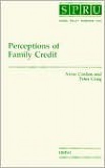 Perceptions of Family Credit - Anne Corden, Peter Craig