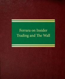 Ferrara on Insider Trading and The Wall - Ralph C. Ferrara