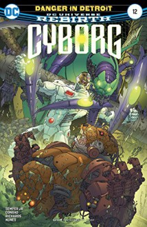 Cyborg (2016-) #12 - John Semper Jr., Ivan Nunes, Allan Jefferson, Tony Kordos, Guy Major, Will Conrad
