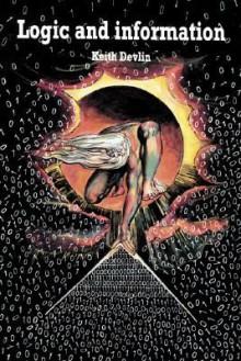 Logic and Information - Keith J. Devlin
