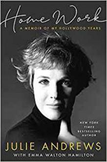 Home Work: A Memoir of My Hollywood Years - Emma Walton Hamilton,Julie Andrews Edwards