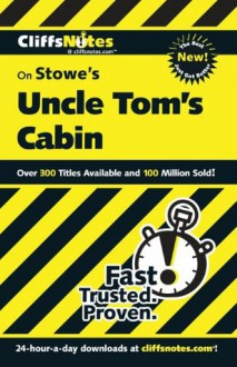CliffsNotes on Stowe's Uncle Tom's Cabin (Cliffsnotes Literature Guides) - Mary Thornburg, Thomas Thornburg