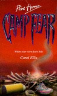 Camp Fear (Point Horror) - Carol Ellis
