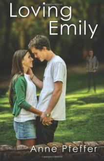 Loving Emily - Anne Pfeffer