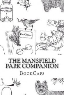 The Mansfield Park Companion: (Includes Study Guide, Historical Context, Biography and Character Index) - BookCaps