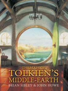The Maps of Tolkien's Middle-earth - John Howe,Brian Sibley