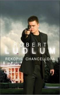 Rękopis Chancellora - Ludlum Robert