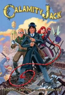 Calamity Jack - Dean Hale;Shannon Hale