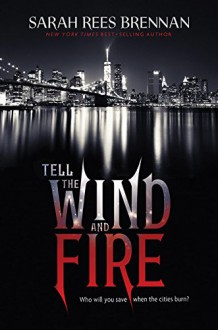 Tell the Wind and Fire - Sarah Rees Brennan
