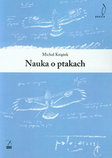 Nauka o ptakach - Michał Książek