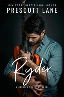 Ryder (A Merrick Brothers #2) - Prescott Lane
