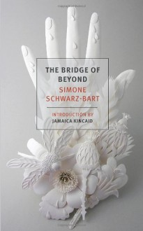 By Simone Schwarz-Bart The Bridge of Beyond (New York Review Books Classics) [Paperback] - Simone Schwarz-Bart