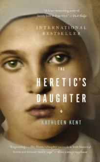 The Heretic's Daughter - Kathleen Kent