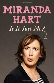 Is It Just Me? - Miranda Hart