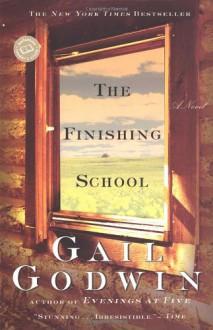 The Finishing School (Ballantine Reader's Circle) - Gail Godwin, Linda Grey