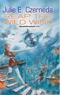 Reap the Wild Wind - Julie E. Czerneda