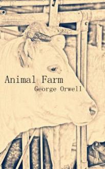 Animal Farm[Illustrated] - George Orwell,Michael He