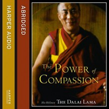 The Power of Compassion: A Collection of Lectures by His Holiness the XIV Dalai Lama - Derek Jacobi,Dalai Lama XIV