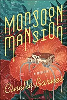 Monsoon Mansion - Cinelle Barnes