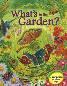 Changing Pictures: What's in the Garden? - Debra Mostow Zakarin