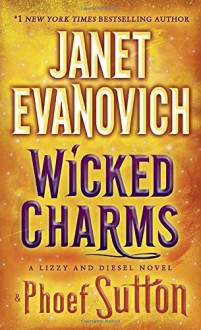 Wicked Charms: A Lizzy and Diesel Novel (Lizzy and Diesel Novels) - Phoef Sutton, Janet Evanovich