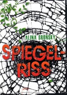 Spiegelriss - Alina Bronsky