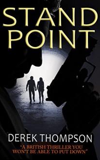 STANDPOINT a gripping thriller full of suspense - DEREK THOMPSON