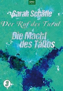 Der Ruf des Turul - Die Macht des Taltós - Sarah Schäfle