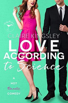 Love According to Science - Claire Kingsley