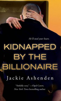 Kidnapped by the Billionaire - Jackie Ashenden