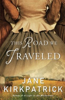 This Road We Traveled - Jane Kirkpatrick