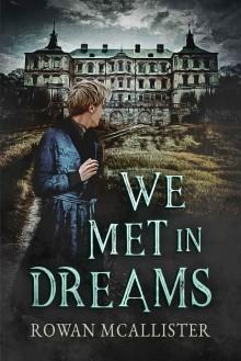 We Met in Dreams - Rowan McAllister
