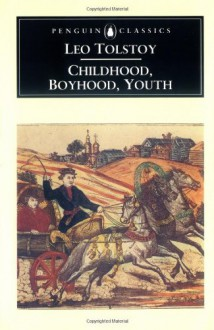 Childhood, Adolescence, Youth - Leo Tolstoy