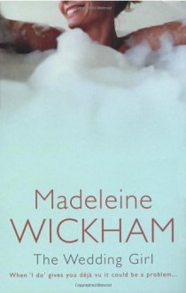 The Wedding Girl : When 'I Do' Gives You Deja Vu It Could Be a Problem... - Madeleine Wickham