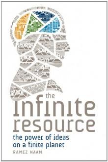 The Infinite Resource - Ramez Naam