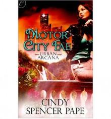 Motor City Fae - Cindy Spencer Pape