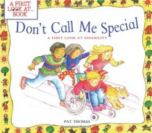 Don't Call Me Special: A First Look at Disability (First Look at...Series) - Pat Thomas