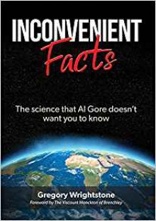 Inconvenient Facts: The Science That Al Gore Doesn't Want You to Know - Gregory Wrightstone