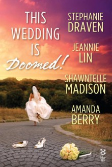 This Wedding is Doomed! - Stephanie Draven,Jeannie Lin,Shawntelle Madison,Amanda Berry