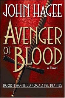 Avenger of Blood: A Novel - John Hagee