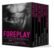 Foreplay: Six Full-Length Standalone Novels - Vi Keeland, Tijan, Penelope Ward, Victoria Ashley, Aurora Rose Reynolds, Lauren Blakely