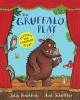 The Gruffalo Play - Axel Scheffler, Julia Donaldson