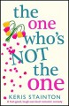 The One Who's Not the One - Keris Stainton