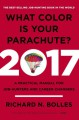 What Color Is Your Parachute? 2017: A Practical Manual for Job-Hunters and Career-Changers - Richard N. Bolles
