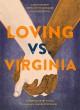 Loving vs. Virginia: A Documentary Novel of the Landmark Civil Rights Case - Patricia Hruby Powell, Shadra Strickland