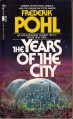 The Years of the City - Frederick Pohl