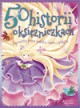 50 historii o księżniczkach - praca zbiorowa