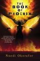 The Book of Phoenix (Who Fears Death) - Nnedi Okorafor