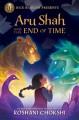 Aru Shah and the End of Time (A Pandava Novel Book 1) (Pandava Series) - Roshani Chokshi