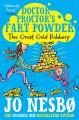 Doctor Proctor's Fart Powder: The Great Gold Robbery - Jo Nesbo, Jo Nesbo